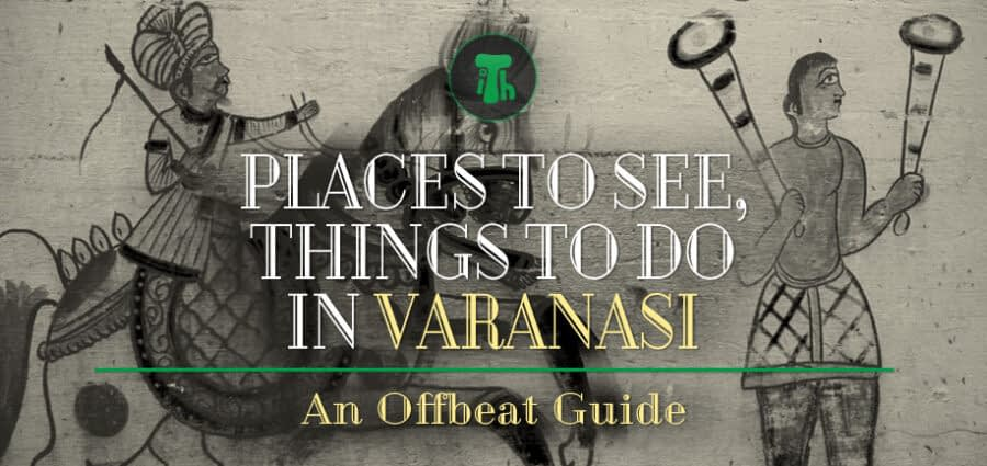 Hostel in Varanasi – Travel Guide – Places To See, Things To Do in Varanasi